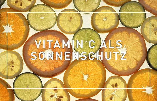 Vitamin C als Sonnenschutz
